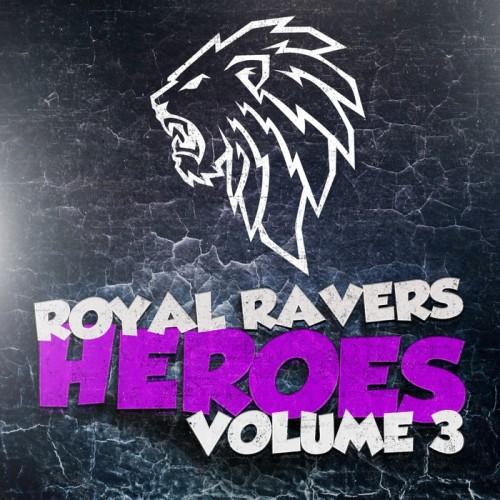 VA - Royal Ravers Heroes, Vol. 3 (2015) MP3